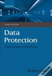 Data Protection A Practical Guide To Uk And Eu Law 3/E