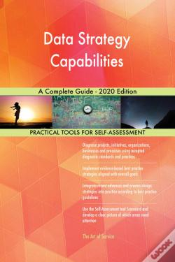 Wook.pt - Data Strategy Capabilities A Complete Guide - 2020 Edition