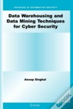 Data Warehousing And Data Mining Techniques For Cyber Security