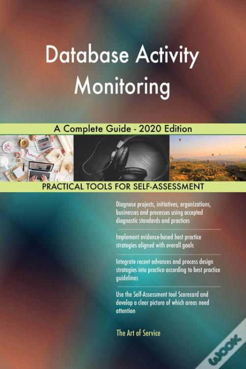 Database Activity Monitoring A Complete Guide - 2020 Edition PDF Baixar Grátis