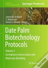 Date Palm Biotechnology Protocols Volume Ii