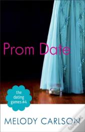 Dating Games #4: Prom Date (The Dating Games Book #4)