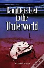 Daughters Lost To The Underworld