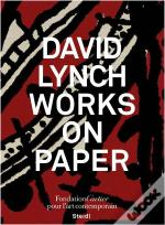David Lynch Works On Paper /Anglais