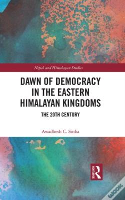 Wook.pt - Dawn Of Democracy In The Eastern Himalayan Kingdoms