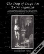 DAY OF DAYS AN EXTRAVAGANZA