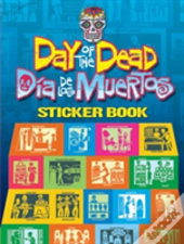 Day Of The Dead/Dia De Los Muertos Sticker Book