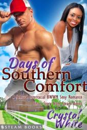 Days Of Southern Comfort - A Sensual Interracial Bwwm Sexy Romance Short Story From Steam Books