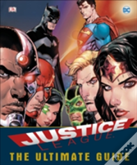 Dc Comics Justice League The Ultimate Guide To The World'S Greatest Superheroes