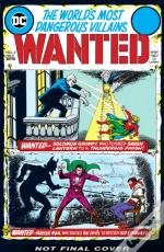 Dc'S Wanted: The World'S Most Dangerous Supervillains