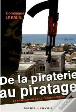 De La Piraterie Au Piratage ; La Fascination De La Transgression