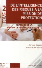 De L'Intelligence Des Risques À La Mission De Protection T.2