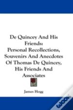 De Quincey And His Friends: Personal Rec