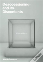 Deaccessioning And Its Discontents