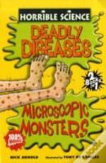Deadly Diseasesand Microscopic Monsters