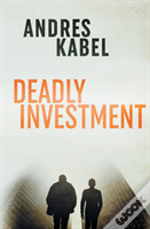 Deadly Investment
