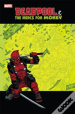 Deadpool & The Mercs For Money Vol. 1