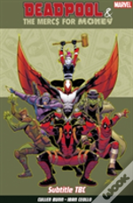 Deadpool & The Mercs For Money Vol 1