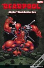 Deadpoolwe Don'T Need Another Hero