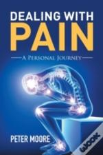 Dealing With Pain: A Personal Journey