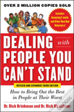 Dealing With People You Can'T Stand: How To Get The Best Out Of People At Their Worst