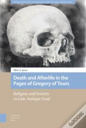Death And Afterlife In The Pages Of Gregory Of Tours