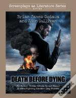 Death Before Dying: An Action Thriller M