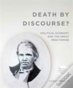 Death By Discourse?: Political Economy And The Great Irish Famine