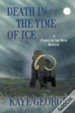 Death In The Time Of Ice
