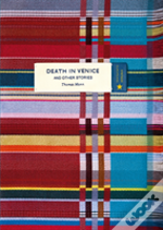 Death In Venice And Other Stories (Vintage Classic Europeans Series)