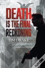 Death Is The Final Reckoning