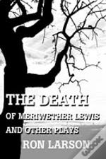 Death Of Meriwether Lewis And Other Plays