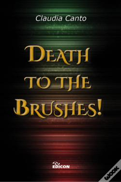 Wook.pt - Death To The Brushes!