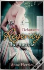 Debutante In The Regency Ballroom