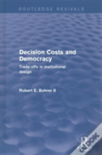 Decision Costs And Democracy Trade