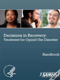Wook.pt - Decisions In Recovery: Treatment For Opioid Use Disorder Handbook