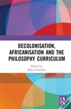 Wook.pt - Decolonisation, Africanisation And The Philosophy Curriculum