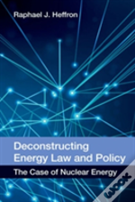 Deconstructing Energy Law And Polic