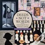 Deeds Not Words: Celebrating 100 Years Of Women'S Suffrage