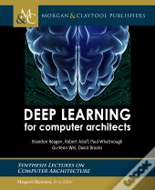 Deep Learning For Computer Architects