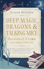 Deep Magic, Dragons And Talking Mice