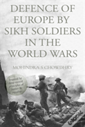 Defence Of Europe By Sikh Soldiers In The World Wars