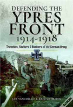 Wook.pt - Defending The Ypres Front 1914 - 1918