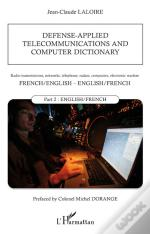 Defense-Applied Telecommunications And Computer Dictionary ; French-English, English-French ; T.2 English-French