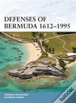 Defenses Of Bermuda 1612-1995