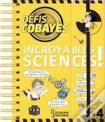 Defis Cobayes - Incroyables Sciences !
