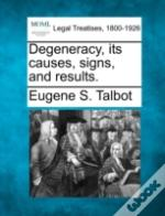 Degeneracy, Its Causes, Signs, And Results.