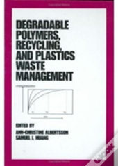 Degradable Polymers, Recycling And Plastics Waste Management