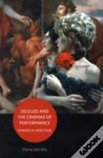 Deleuze & The Cinemas Of Performance