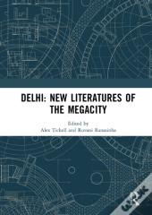 Delhi: New Literatures Of The Megacity
